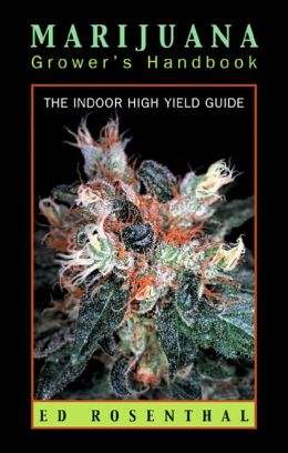 Marijuana Grower's Handbook: The Indoor High Yield Guide