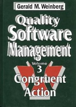 Quality Software Management: Congruent Action