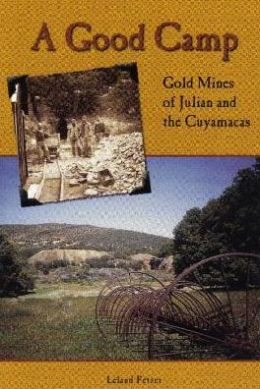 A Good Camp: Mines of Julian and the Cuyamacas