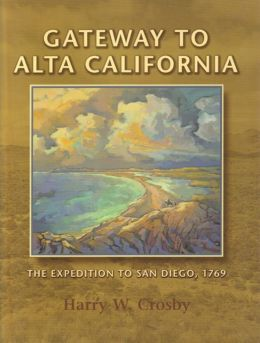 Gateway to Alta California: The Expedition to San Diego, 1769