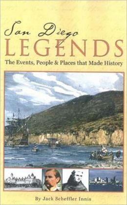 San Diego Legends: People, Places and Events that Made History