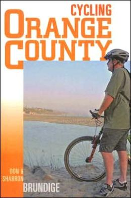 Cycling Orange County: 58 Rides with Detailed Maps and Elevation Contours
