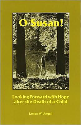 O Susan!: Looking Forward with Hope after the Death of a Child