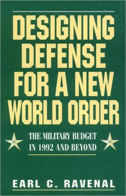 Designing Defense for a New World Order : The Military Budget in 1992 and Beyond