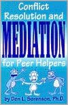Conflict, Resolution and Mediation for Peer Helpers