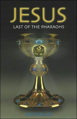 Jesus: Last of the Great Pharoahs