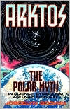 Arktos: The Polar Myth in Science, Symbolism, and Nazi Survival