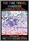 The Time Travel Handbook: A Manual of Practical Teleportation and Time Travel