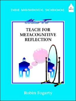 How To Teach Metacognitive Reflection