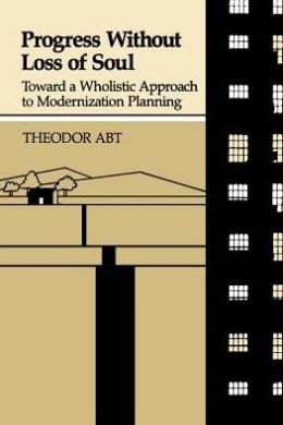 Progress Without Loss of Soul: Toward a Wholistic Approach to Modernization Planning