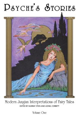 Psyche's Stories: Modern Jungian Interpretations of Fairy Tales