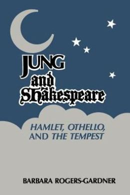 Jung and Shakespeare: Hamlet, Othello and the Tempest