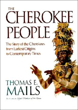 The Cherokee People: The Story of the Cherokees From Earliest Origins to Contemporary Times