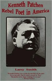 Kenneth Patchen: Rebel Poet in America