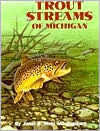 Trout Streams of Michigan