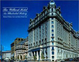 The Willard Hotel An Illustrated History