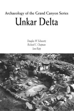 Archaeology of the Grand Canyon: Unkar Delta
