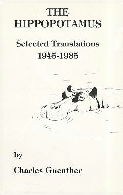 The Hippopotamus: Selected Translations 1945-1985