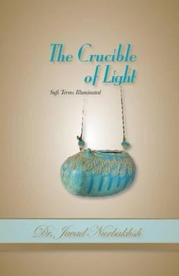 The Crucible of Light: Sufi Terms Illuminated