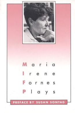 Plays: Maria Irene Fornes