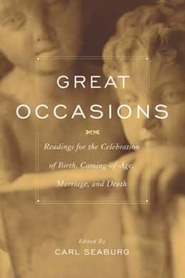 Great Occasions: Readings for the Celebration of Birth, Coming-of-Age, Marriage and Death