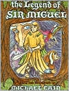 The Legend of Sir Miguel