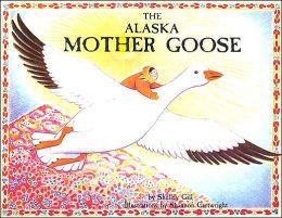 The Alaska Mother Goose