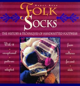 Folk Socks: The History and Techniques of Handknitted Footwear