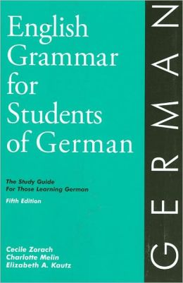 English Grammar for Students of German, 5th Edition: The Study Guide for Those Learning German