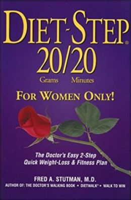 Diet-Step 20 Grams/20 Minutes for Women Only!: The Doctor's Easy 2-Step Quick Weight Loss and Fitness Plan