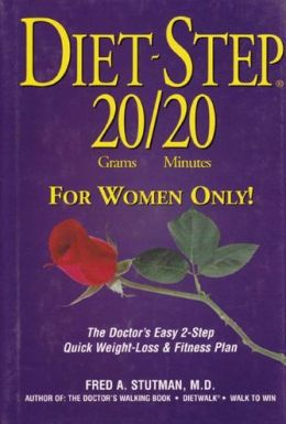Diet-Step 20/20 Grams Minutes: For Women Only!: The Doctor's Easy 2-Step Quick Weight Loss and Fitness Plan