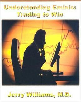 Understanding E-Minis: Trading to Win