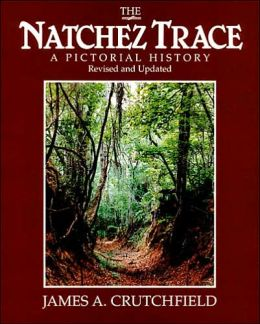 The Natchez Trace: A Pictorial History