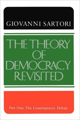 The Theory Of Democracy Revisited - Part One: the Contemporary Debate