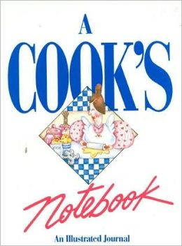 Cook's Notebook: An Illustrated Journal