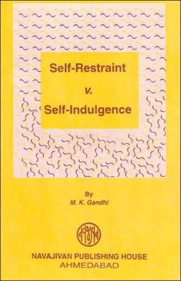Self-Restraint v. Self-Indulgence