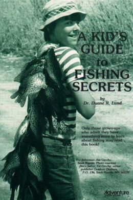A Kid's Guide to Fishing Secrets