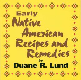 Early Native American Recipes and Remedies