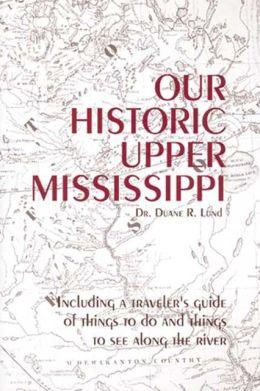 Our Historic Upper Mississippi