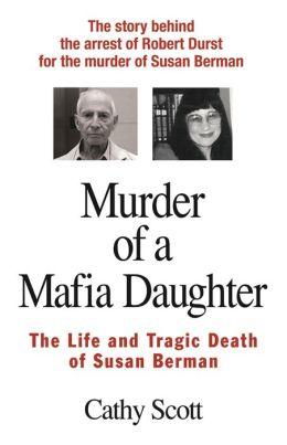 Murder of a Mafia Daughter: The Life and Tragic Death of Susan Berman