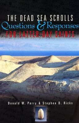 The Dead Sea Scrolls: Questions and Responses for Latter-Day Saints