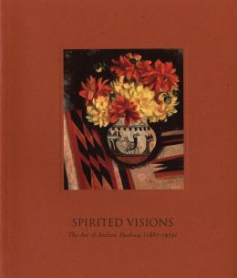 Spirited Visions: The Art of Andrew Dasburg (1887-1979)