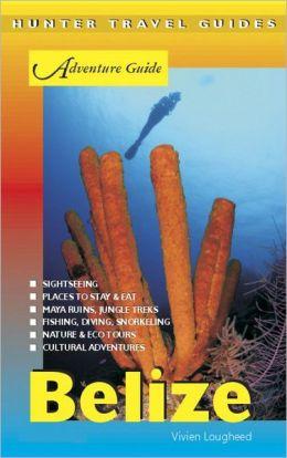 Belize Adventure Guide 7th ed.