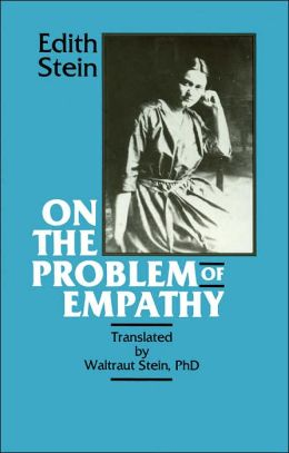 On the Problem of Empathy (Collected Works of Edith Stein Series Volume 3)