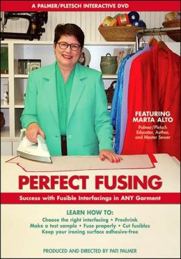 Perfect Fusing: Success with Fusible Interfacings in Any Garment