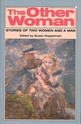 The Other Woman: Stories of Two Women and a Man