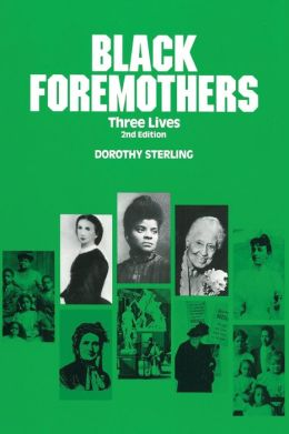 Black Foremothers: Three Lives, Second Edition
