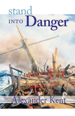 Stand into Danger (Richard Bolitho Series)