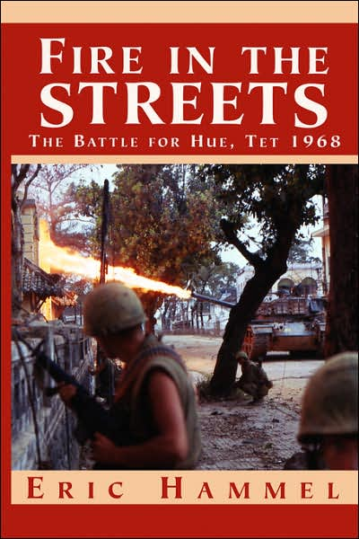 Fire in the Streets: The Battle for Hue, TET 1968