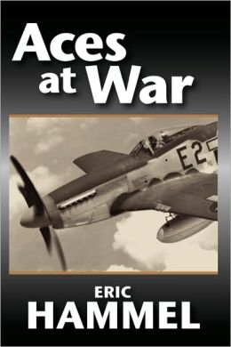 Aces at War: The American Aces Speak